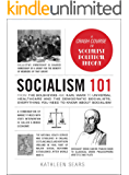 Socialism 101: From the Bolsheviks and Karl Marx to Universal Healthcare and the Democratic Socialists, Everything You…