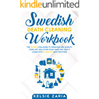 Swedish Death Cleaning Workbook: The 30 Days Challenge to Organize and Simplify Your Life, Declutter Your Home and Keep It Clean with 10 minutes Daily Routines