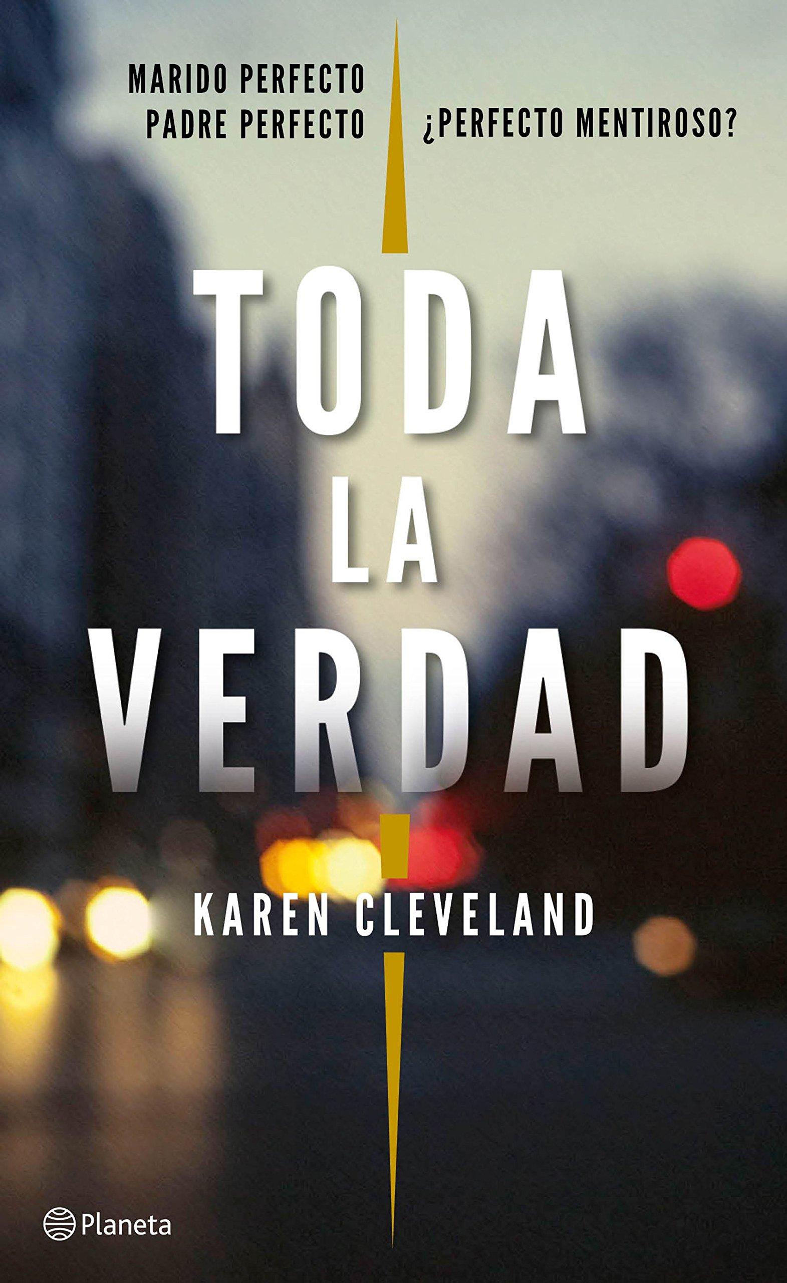 Toda la verdad: 1 (Planeta Internacional): Amazon.es: Karen Cleveland,  María José Díez Pérez: Libros