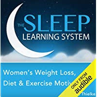Women's Weight Loss, Diet, and Exercise Motivation with Hypnosis, Meditation, Relaxation, and Affirmations (The Sleep…