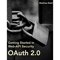 OAuth 2.0: Getting Started in API Security (API-University Series Book 1) (English Edition)