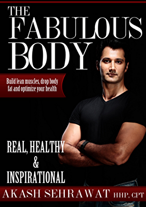 The Fabulous Body: Build Lean Muscle; Shed Body Fat and Optimize Your Health