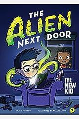 The Alien Next Door 1: The New Kid Kindle Edition
