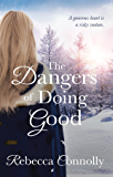 The Dangers of Doing Good (Arrangements, Book 4)
