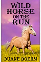 Wild Horse On The Run (Wild Horse Westerns Book 3) Kindle Edition