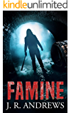Famine: A Survival Horror Thriller
