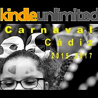 CARNAVAL CÁDIZ 2015-2017 (English Edition)