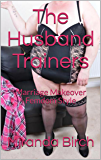 The Husband Trainers: Marriage Makeover Femdom Style (English Edition)