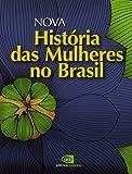 Nova História das Mulheres no Brasil