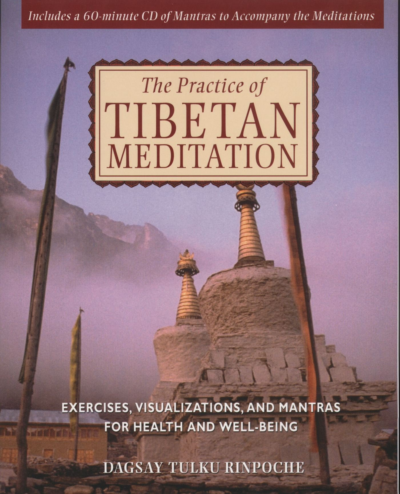 Read Online The Practice of Tibetan Meditation: Exercises, Visualizations, and Mantras for Health and Well-being PDF