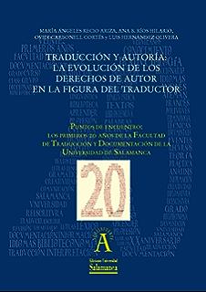 Traducción y autoría. La evolución de los derechos de autor en la figura del traductor