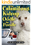 The Calamitous Kidnap of Oodle the Poodle (A Raucous Tom Sharpe Style Comedy)