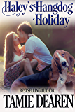 Haley's Hangdog Holiday (Holiday, Inc. Christian Romance Book 2)