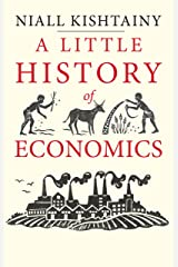 A Little History of Economics (Little Histories) Kindle Edition