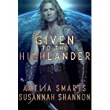 Given to the Highlander (Earthside Brides Book 1)