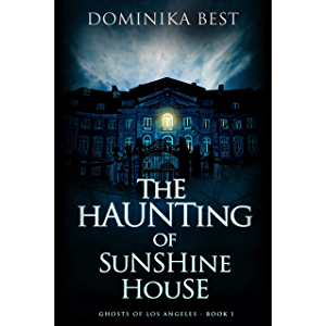 The Haunting of Sunshine House (Ghosts of Los Angeles Book 1)