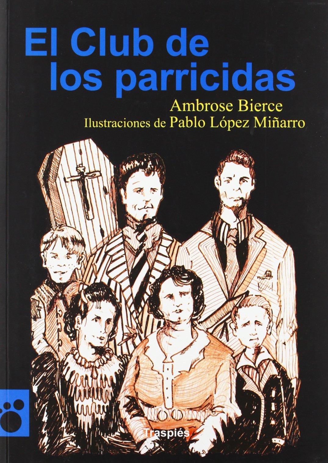 Read Online El club de los parricidas (Vagamundos. Libros ilustrados) (Spanish Edition) ebook