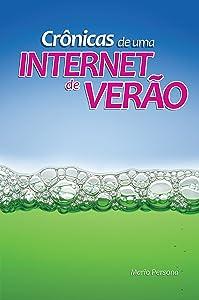 Crônicas de uma Internet de verão (Portuguese Edition)