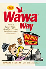 The Wawa Way: How a Funny Name and Six Core Values Revolutionized Convenience Kindle Edition
