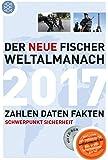 Der neue Fischer Weltalmanach 2017 mit CD-ROM: Zahlen Daten Fakten (Fischer Weltalmanach m.CD-ROM)