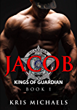 Jacob (Kings of Guardian Book 1) (English Edition)