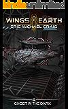 Wings of Earth: 6 - Ghost in the Dark: A hard sci fi space opera