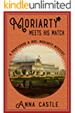 Moriarty Meets His Match (The Professor & Mrs. Moriarty Mystery Series Book 1)