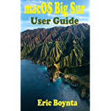 macOS Big Sur User Guide: D Complete Instruction Manual To Operate And Setup macOS 11 Software Like A Pro For MacBook…
