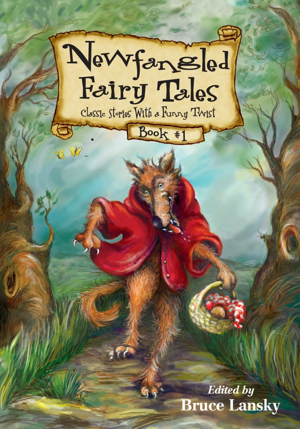 New Fangled Fairy Tales Book #2: Classic Stories With a Funny Twist (Newfangled Fairy Tales)