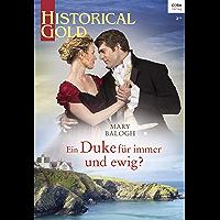 Ein Duke für immer und ewig? (Historical Gold 336)