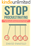 Stop Procrastinating: Stop Being Lazy, Break the Procrastination Habit and Become More Productive with Your Time
