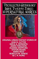 Supernatural Soirees: A Collected Uncollected Anthology Kindle Edition