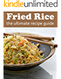 Fried Rice :The Ultimate Recipe Guide - Over 30 Delicious & Best Selling Recipes