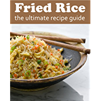 Fried Rice :The Ultimate Recipe Guide (English Edition)