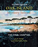 Oak Island Mystery: Solved: The Final Chapter