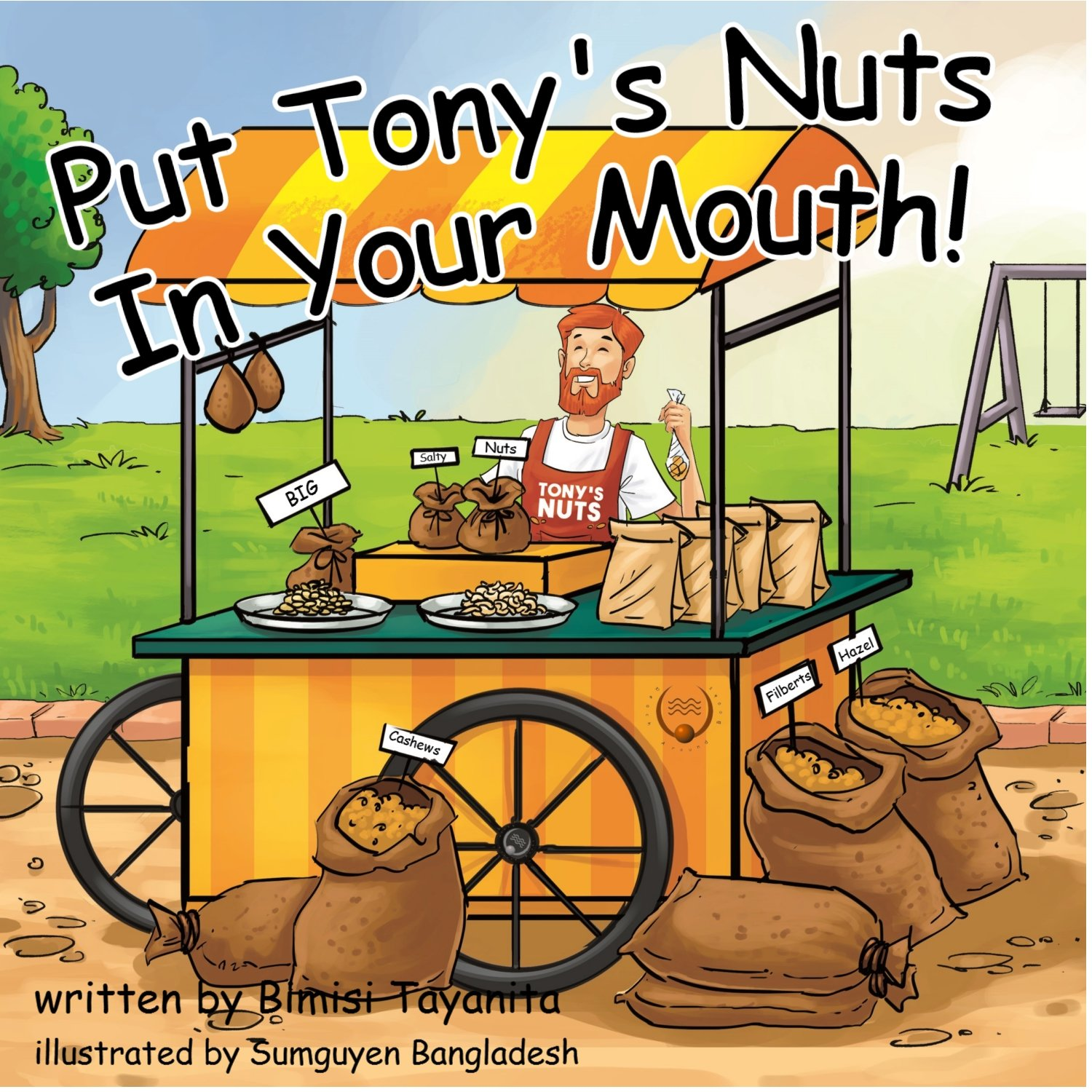 Put Tony's Nuts In Your Mouth!: Bimisi Tayanita, Matt Williams, Sumguyen  Bangladesh: 9781946178039: Amazon.com: Books