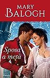 Sposa a metà (I Romanzi Oro) (Saga Bedwyn Vol. 1)