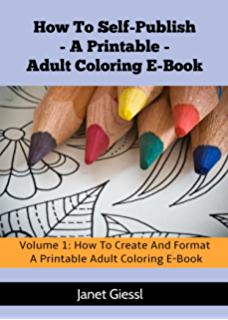 How to Self Publish an Adult Coloring Book on CreateSpace: An ...