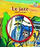 Le jazz: Charlie et le jazz