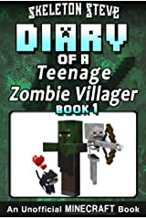Diary of a Teenage Minecraft Zombie Villager - Book 1: Unofficial Minecraft Books for Kids, Teens, & Nerds - Adventure Fan Fiction Diary Series (Skeleton ... - Devdan the Teen Zombie Villager) Kindle Edition