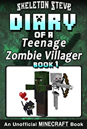 Diary of a Teenage Minecraft Zombie Villager - Book 1: Unofficial Minecraft Books for Kids, Teens, & Nerds - Adventure Fan Fiction Diary Series (Skeleton ... - Devdan the Teen Zombie Villager)
