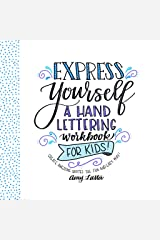 Express Yourself: A Hand Lettering Workbook for Kids: Create Awesome Quotes the Fun & Easy Way! (English Edition) eBook Kindle