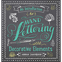 An Introduction to Hand Lettering with Decorative Elements (Lettering, Calligraphy, Typography) (English Edition)