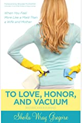 To Love, Honor, and Vacuum Kindle Edition