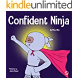 Confident Ninja : A Children's Book About Developing Self Confidence and Self Esteem (Ninja Life Hacks 25)