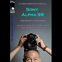 La Guía Completa para la Cámara SLT Sony Alpha 99