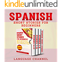 Spanish Short Stories For Beginners: Improve Your Vocabulary While Reading And Listening to Native Spanish Short Stories