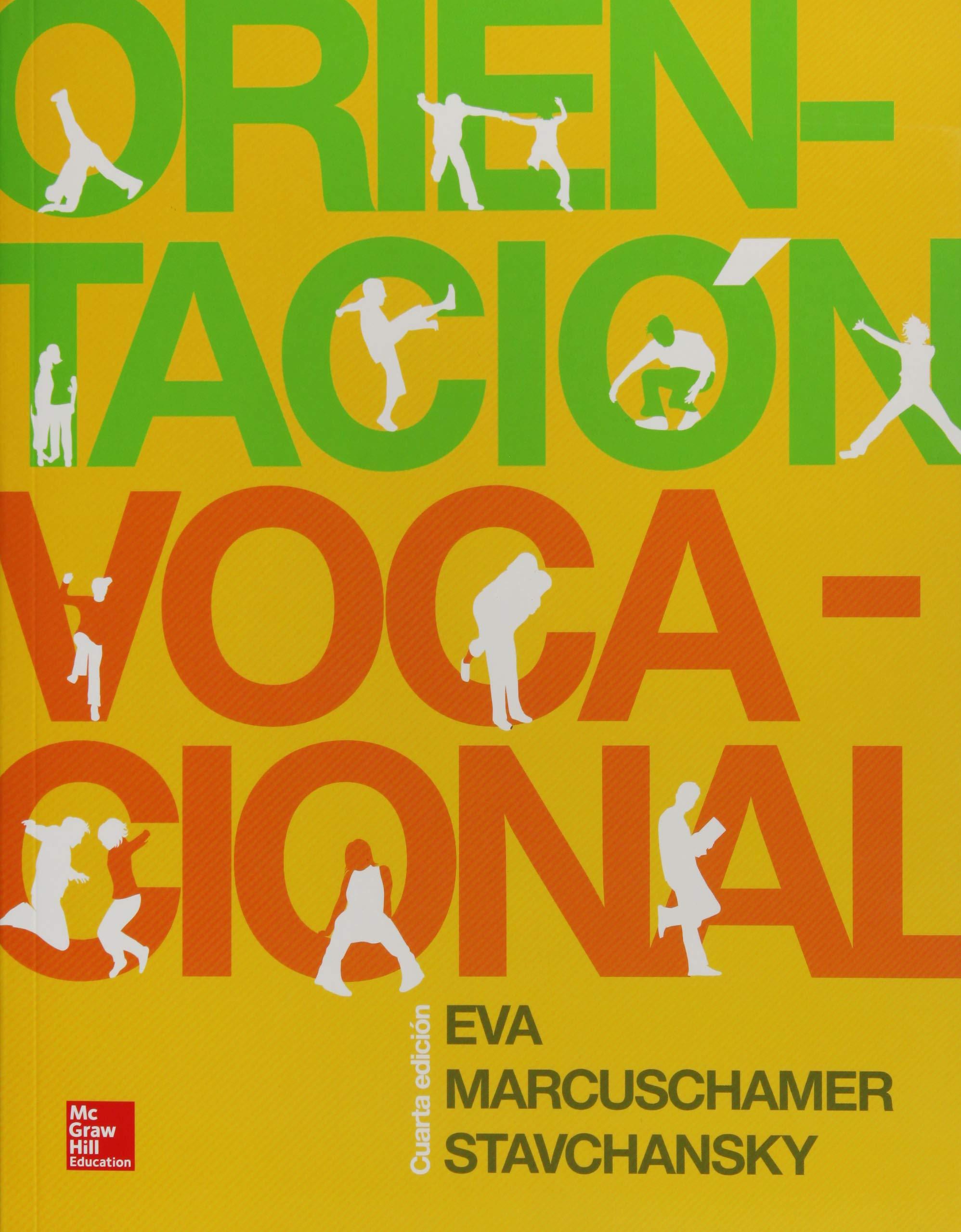 ORIENTACION VOCACIONAL 4A. EDICION: EVA MARCUSCHAMER ...