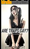 ARE TRAPS GAY? (Transgender, Crossdressing)