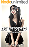 ARE TRAPS GAY? (Transgender, Crossdressing)